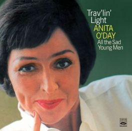 TRAV'LIN LIGHT + ALL.. .. THE SAD YOUNG MEN // 2LP'S ON 1 CD ANITA O'DAY, CD