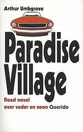 Paradise village roman, Umbgrove, Arthur, Paperback