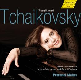 TRANSFIGURED TCHAIKOVSKY PETRONEL MALAN P.I. TCHAIKOVSKY, CD