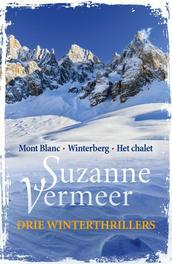 Drie winterthrillers bevat; Mont Blanc, Winterberg, Het chalet, Vermeer, Suzanne, Ebook