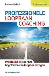 Professionele loopbaancoaching praktijkboek voor het begeleiden van loopbaanvragen, Rozemarijn Dols, Hardcover