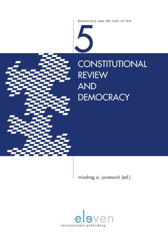 Constitutional review and democracy Democracy and the Rule of Law Series, Hardcover