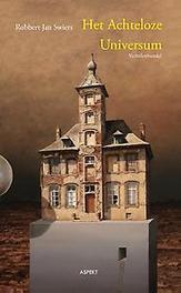 Het achteloze universum verhalenbundel, Robbert Jan Swiers, Paperback