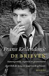 De brieven samengesteld, ingeleid en geannoteerd door Oek de Jong en Jaap Goedegebuure, Frans Kellendonk, Hardcover