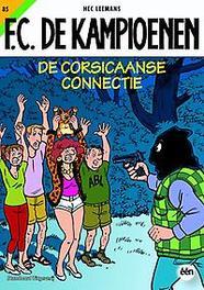 KAMPIOENEN 85. DE CORSICAANSE CONNECTIE KAMPIOENEN, LEEMANS, HEC, Paperback