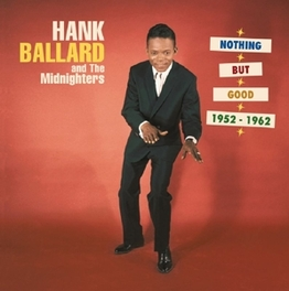 NOTHING BUT GOOD.. .. 1952-1962-5CD BOX WITH 84-PAGE HARDCOVER BOOK Audio CD, BALLARD, HANK & THE MIDNI, CD