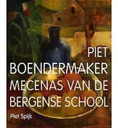 Piet Boendermaker mecenas van de Bergense school, Piet Spijk, Paperback