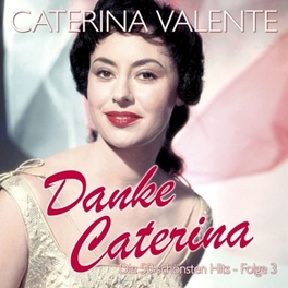 DANKE CATERINA DIE 50 SCHONSTEN HITS FOLGE 3. VALENTE, CATERINA, CD