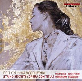 STRING SEXTETS SEILER/POPPEN/PENNY/WALCH L. BOCCHERINI, CD