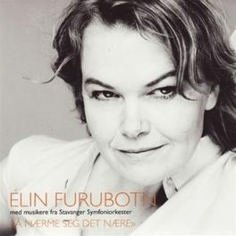 A NAERME SEG DET NAERE Furubotn, Elin, CD