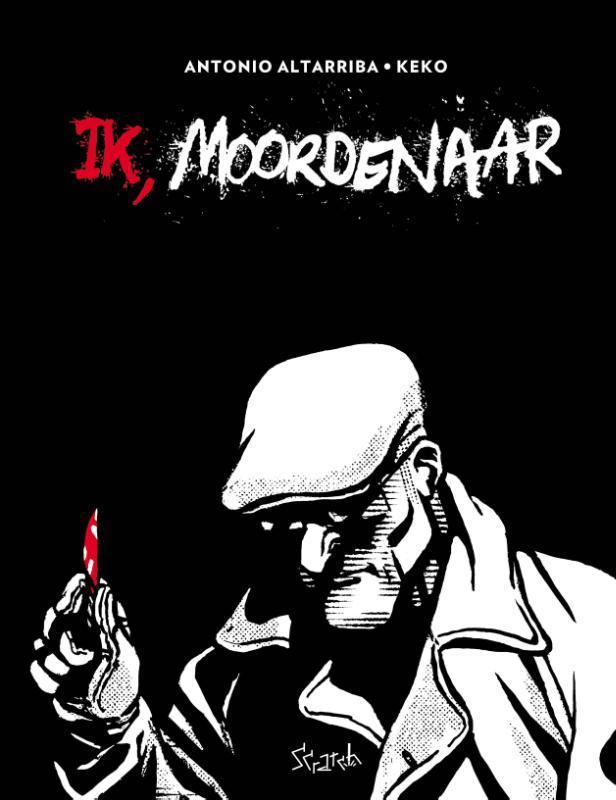 Ik, moordenaar Antonio Altarriba, Hardcover