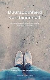 Duurzaamheid van binnenuit hoe een nieuw, bruisend bewustzijn de wereld verandert, Froukje Jansen, Paperback