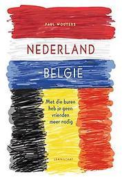 Nederland-België met die buren heb je geen vrienden meer nodig, Wouters, Paul, Paperback