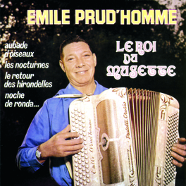 LE ROI DU MUSETTE WALSES/FOXTROT & POLKA'S Audio CD, EMILE PRUD'HOMME, CD