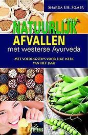 Natuurlijk afvallen met westerse Ayurveda met voedingstips voor elke week van het jaar, Somer, Sharda F.H., Paperback