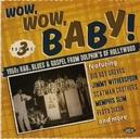 WOW, WOW, BABY! *1950S R&B,...