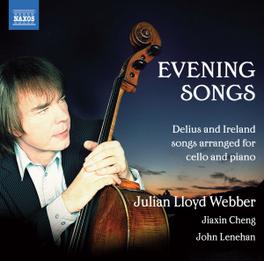 EVENING SONGS - DELIUS.. JIAXIN CHENG/JOHN LENEHAN JULIAN LLOYD WEBBER, CD