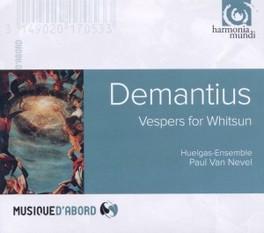 VESPERS FOR WHITSUN HUELGAS ENSEMBLE/PAUL VAN NEVEL J.C. DEMANTIUS, CD