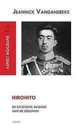 Hirohito de efficiente buiging van de Edelman, Jeannick Vangansbeke, Paperback