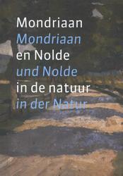 Mondriaan en Nolde in de natuur Mondriaan und Nolde in der Natur