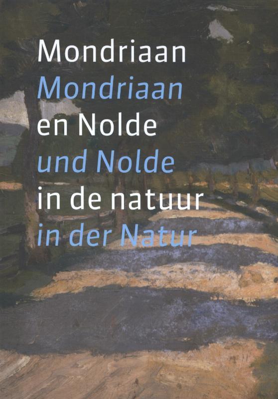 Mondriaan en Nolde in de natuur Mondriaan und Nolde in der Natur Susanne Deicher, Paperback
