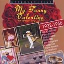 MY FUNNY VALENTINE 1932-1