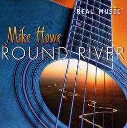 ROUND RIVER MIKE HOWE, CD