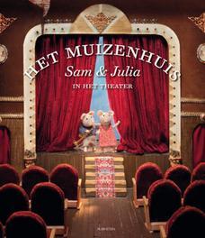 Sam en Julia in het theater .. JULIA IN HET THEATER // KARINA SCHAAPMAN / 64 PGS. Het Muizenhuis, KINDERBOEKEN, Hardcover
