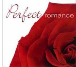 PERFECT ROMANCE PERFECT MUSIC FOR THE PERFECT LOVE V/A, CD