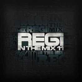 REGI IN THE MIX 11 W/ LYKKE LI, DJ WOUT, BASTO, MILK INC., KATE RYAN, A.O. REGI, CD