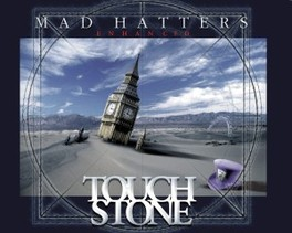 MAD HATTERS-ENHANCED TOUCH STONE, CD