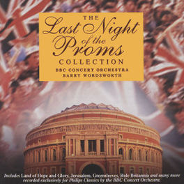 LAST NIGHT OF THE PROMS COLLECTION BBC CONCERT ORCHESTRA/BARRY WORDSWORTH Werke von Edward Elgar, Gustav Holst, Georg Friedrich Händel u.a, V/A, CD