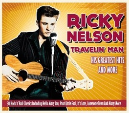 TRAVELLIN' MAN HIS GREATEST HITS & MORE RICKY NELSON, CD