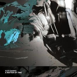 A MATTER OF TIME ALEX BANKS, 12' Vinyl