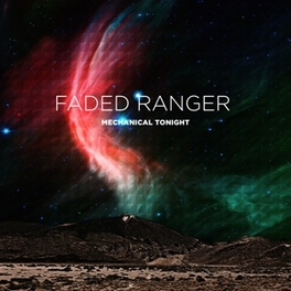 MECHANICAL TONIGHT LP + DOWNLOAD FADED RANGER, Vinyl LP