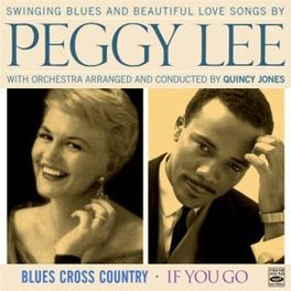 BLUES CROSS COUNTRY &.. .. IF YOU GO / 2 LP'S + 1 BONUS TRACK ON 1CD PEGGY LEE, CD