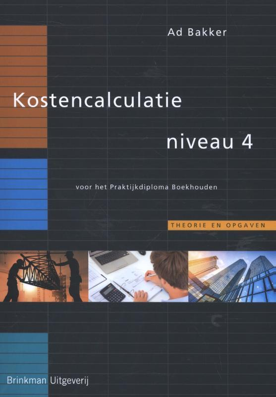 Kostencalculatie: Niveau 4 Bakker, Ad, Paperback