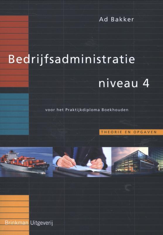 Bedrijfsadministratie: Niveau 4 Bakker, Ad, Paperback