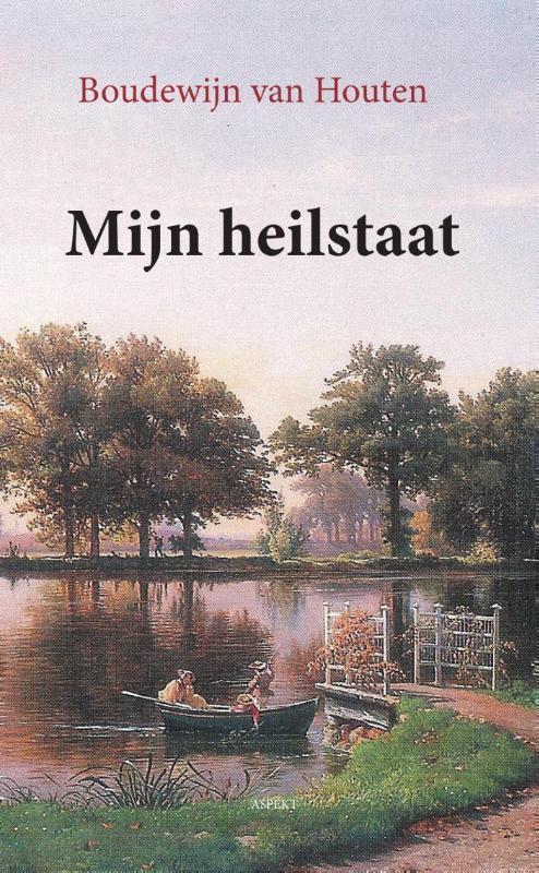 Mijn heilstaat Van Houten, Boudewijn, Paperback
