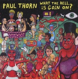 WHAT THE HELL IS GOIN'.. .. ON? // COVERS SOME OF HIS FAVORITE SONGS PAUL THORN, CD