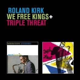 WE FREE KINGS + TRIPLE.. .. THREAT ROLAND 'RAHSAAN' KIRK, CD
