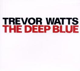 DEEP BLUE Audio CD, TREVOR WATTS, CD