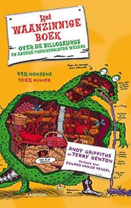 Het waanzinnige boek over de billosaurus en andere prehistorische wezens 99% nonsens, 100% humor, Andy Griffiths, Hardcover