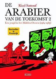 De arabier van de toekomst: 2 Een jeugd in het Midden-Oosten (1984-1985), Riad Sattouf, Hardcover