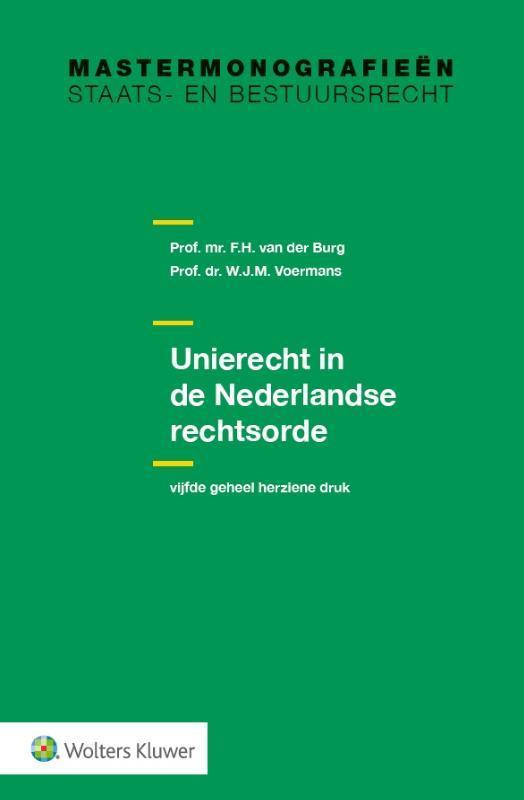 Unierecht in de Nederlandse rechtsorde F.H. van der Burg, Paperback