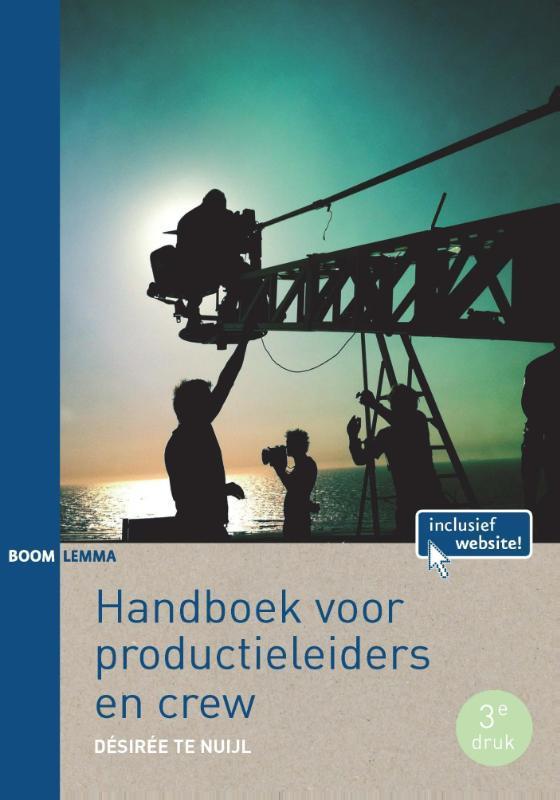 Handboek voor productieleiders en crew Desireé te Nuijl, Paperback