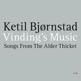 VINDINGS MUSIC SONGS FROM THE ALDER THICKET Ketil Bjoernstad, CD