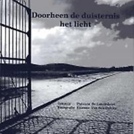 DOORHEEN DE DUISTERNIS HET LICHT De Landtsheer, Patricia, Paperback