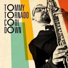 COOL DOWN ONE OF THE YOUNGEST SAXOPHONE STAR IN THE NETHERLANDS TOMMY TORNADO, CD