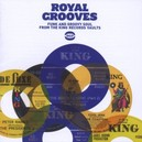ROYAL GROOVES * FUNK AND GROOVY SOUL FROM THE KING RECORDS VAULTS *